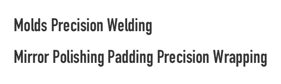 molds Precision welding Mirror polishing Padding Precision wrapping
